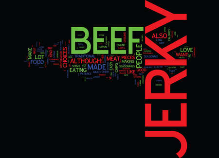 THE DIFFERENT KINDS OF BEEF JERKY Text Background Word Cloud Concept