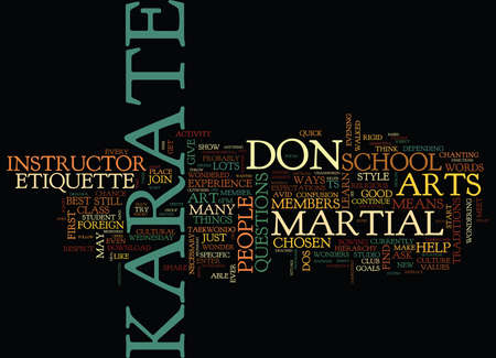 THE DOS AND DON TS OF KARATE ETIQUETTE Text Background Word Cloud Concept Illustration
