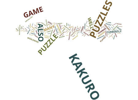 THE CRAZE THAT IS THE KAKURO PUZZLES Text Background Word Cloud Concept