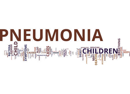 THE DANGER SIGNS OF PNEUMONIA Text Background Word Cloud Concept