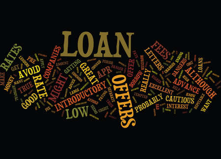 THE DANGERS OF INTRODUCTORY LOAN RATES Text Background Word Cloud Concept