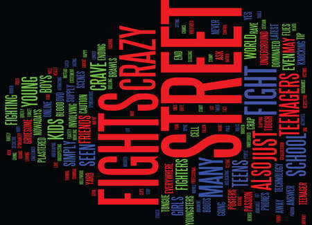 THE CRAVE FOR CRAZY STREET FIGHTS BY TEENAGERS Text Background Word Cloud Concept