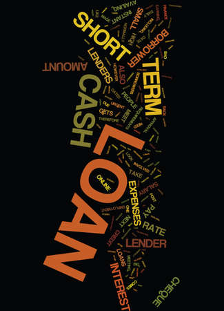 MEET URGENT REQUIREMENTS THROUGH SHORT TERM CASH LOAN Text Background Word Cloud Concept