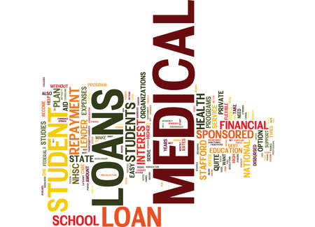 MEDICAL SCHOOL LOANS Text Background Word Cloud Concept