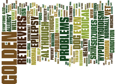 MEDICAL PROBLEMS OF GOLDEN RETRIEVERS Text Background Word Cloud Concept Illustration