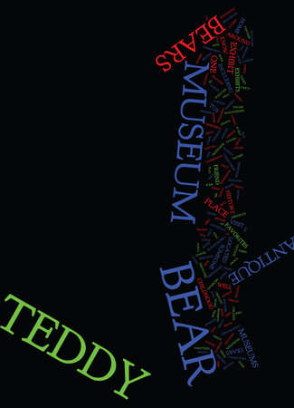 TEDDY BEAR MUSEUMS Text Background Word Cloud Concept Illustration