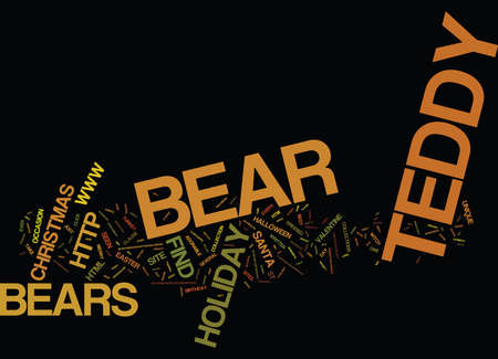 TEDDY BEARS TAKE OVER THE HOLIDAYS Text Background Word Cloud Concept