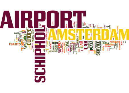 THE AMSTERDAM AIRPORT SCHIPHOL Text Background Word Cloud Concept