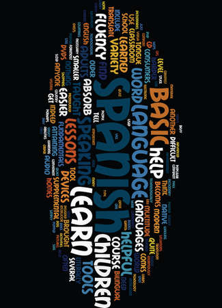 fluency: TECHNOLOGY HELPS YOU LEARN BASIC SPANISH Text Background Word Cloud Concept Illustration