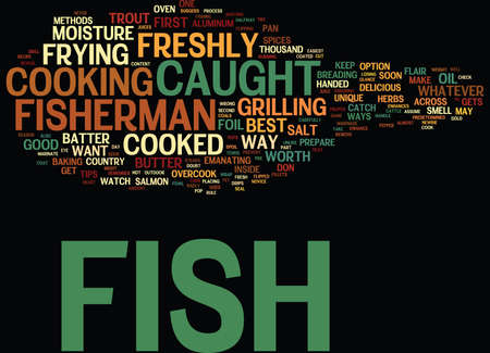 THE BEST WAY TO COOK YOUR FRESHLY CAUGHT FISH Text Background Word Cloud Concept Illustration