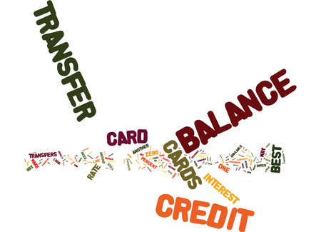 THE BEST BALANCE TRANSFER CREDIT CARDS Text Background Word Cloud Concept