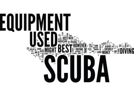 THE BEST BUT USED SCUBA EQUIPMENT Text Background Word Cloud Concept