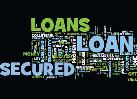 LET US UNCOVER THE MYSTRY OF SECURED LOANS Text Background Word Cloud Concept Illustration