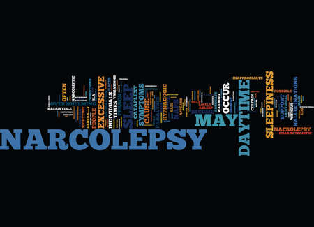 THE CAUSE AND SYMPTOMS OF NARCOLEPSY Text Background Word Cloud Concept Illustration