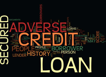 LET YOUR DREAMS FLY WITH ADVERSE CREDIT SECURED LOAN Text Background Word Cloud Concept