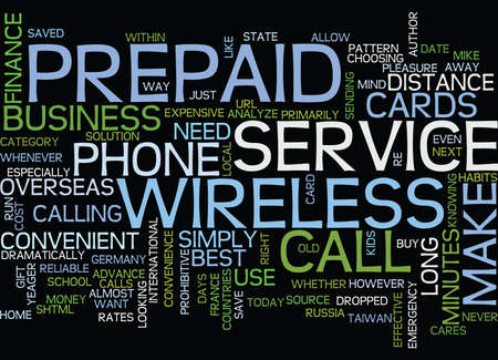 THE CONVENIENCE OF PREPAID WIRELESS SERVICE AND PHONE CARDS Text Background Word Cloud Concept Illustration