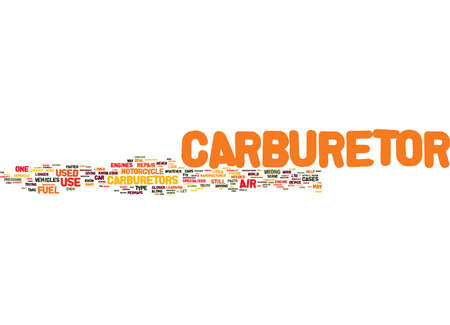 THE CARBURETOR WILL IT LAST Text Background Word Cloud Concept Illustration