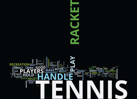 THE CORRECT WAY TO HOLD A TENNIS RACKET Text Background Word Cloud Concept Illustration