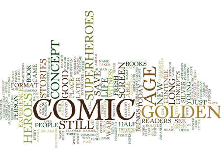 THE COMIC GOLDEN AGE ANCIENT STILL WORKS Text Background Word Cloud Concept Illustration
