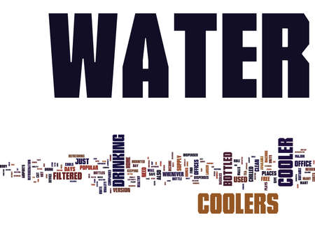 THE BENEFITS OF WATER COOLERS AT HOME OR IN THE OFFICE Text Background Word Cloud Concept