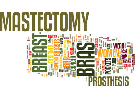 MASTECTOMY BRAS CAN GIVE YOU BACK YOUR CONFIDENCE AND SHAPE Text Background Word Cloud Concept