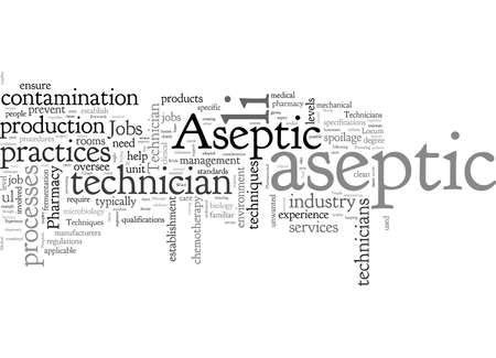 Aseptic Technician Jobs Require Specific Experience Of Aseptic Techniques