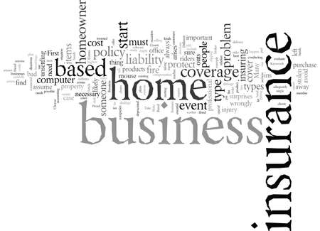 Do Not Forget Insurance When It Comes To A Home Based Business Illustration