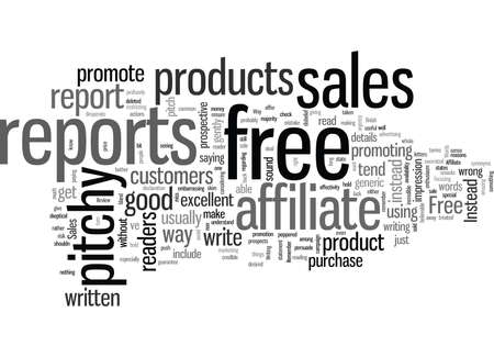 sales pitchy free reports is not the way to promote your affiliate products