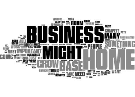 Word Cloud Summary of Reasons To Have A Home Base Business Article