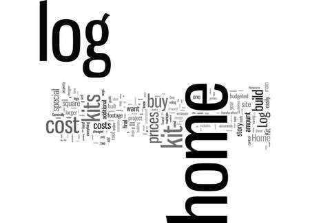 Word Cloud Summary of Log Home Kit Prices Tips When You Buy Log Home Kits Article Stock Photo