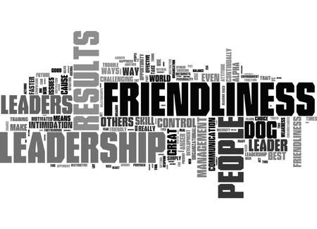 Word Cloud Summary of Reasons Why Friendliness Is A Leadership Necessity Article