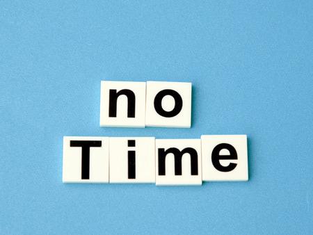 no time: No time concept, block alphabets Stock Photo