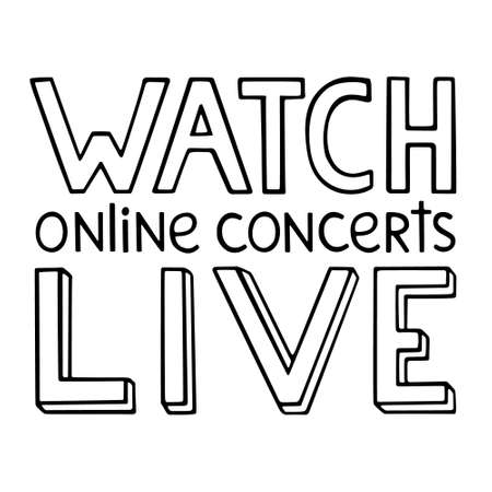 Hand drawn phrase Watch online concerts live. Black outline lettering for announcements of music event banner social media template. Stock vector illustration isolated on white background.