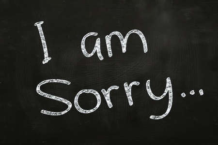 i am sorry: I am Sorry Writing, written with Chalk on Blackboard