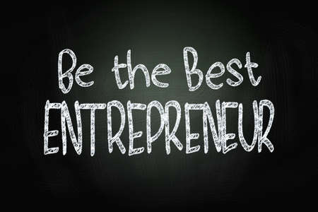 Be The Best Entrepreneur, Motivational Phrase written with Chalk on Blackboard