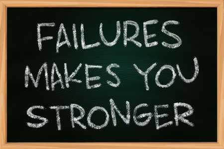 stronger: Failures Makes You Stronger illustration of chalk writing on blackboard