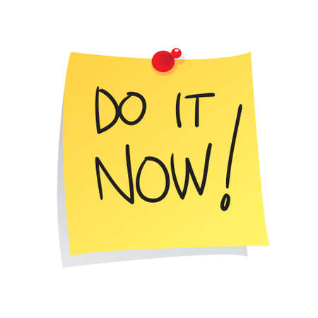 take a note: Motivational concept vector illustration of sticky paper with Do It Now words written on it
