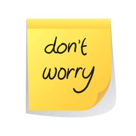 dont worry: Motivational concept vector illustration of sticky paper with Dont Worry words written on it