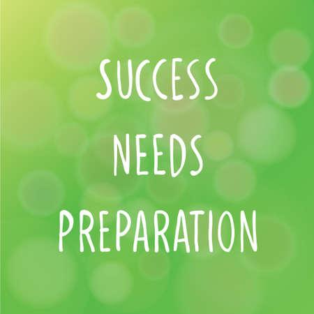 prepare: Vector illustration of motivational words concept saying Success Needs Preparation over blur background Illustration