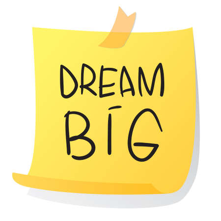 to make believe: Motivational concept illustration of sticky paper with Dream Big words written on it