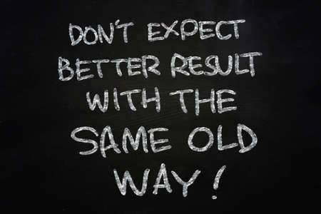 Motivational concept the words don't Expect Better Results with the same old way written with chalk on blackboard 스톡 콘텐츠