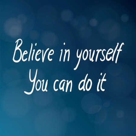 Motivational words concept. Vector illustration of words Believe in Yourself You Can Do It written with handwriting fonts over blurry dark blue background Vector