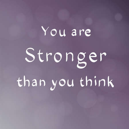 Motivational words concept. Vector illustration of words You Are Stronger Than You Think written with handwriting fonts over blurry purple background Illustration