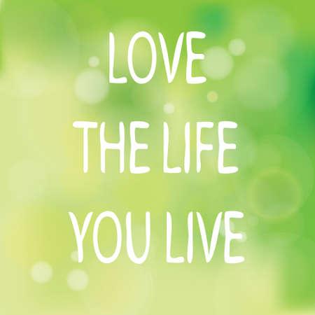 Motivwörter Konzept. Vektor-Illustration der Worte Liebe das Leben, das Sie mit Live-handschriften über verschwommen natürlichen grünen Pastellhintergrund geschrieben Standard-Bild - 39546628