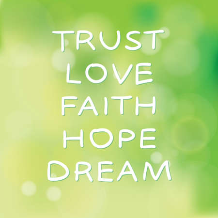 Motivational words concept. Vector illustration of words Trust Love Faith Hope Dream written with handwriting fonts over blurry green pastel background