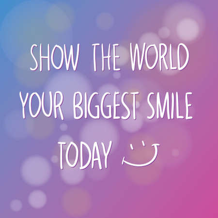 Motivational words concept. Vector illustration of words Show The World Your Biggest Smile Today written with handwriting fonts over blurry purple background