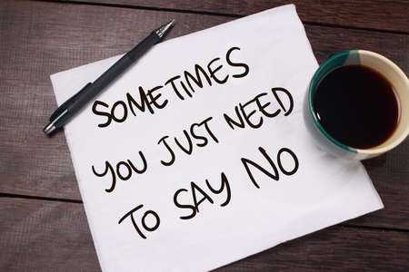 Sometimes You Just Need to Say No. Motivational inspirational quotes words. Wooden background