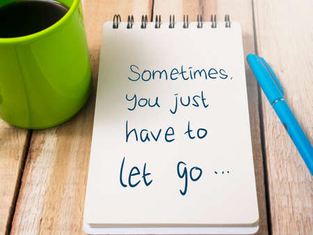 Sometimes You Just have to Let Go, business motivational inspirational quotes, words typography top view lettering concept