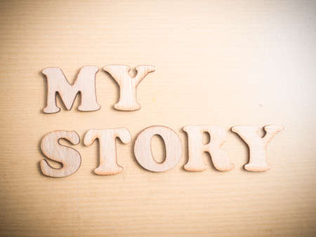 My Story, business motivational inspirational quotes, wooden words typography lettering concept