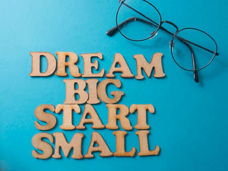 Dream Big Start Small, business motivational inspirational quotes, words typography lettering concept